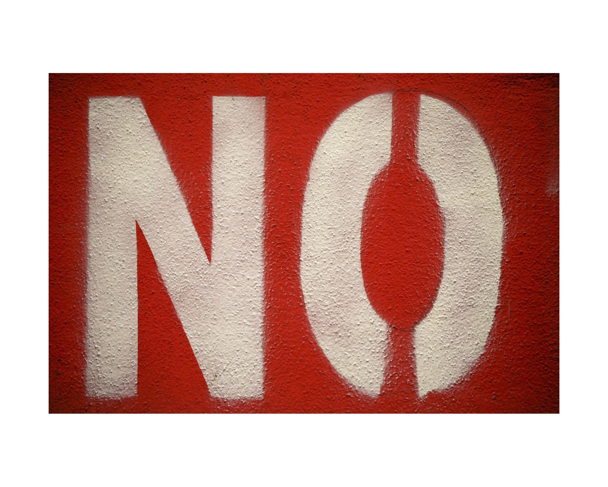 "The word ""No"" - used to indicate taking care of you is important"